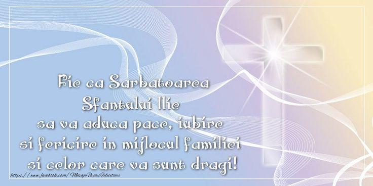Fie ca Sarbatoarea Sfantului Ilie sa va aduca pace, iubire si fericire in mijlocul familiei si celor care va sunt dragi!