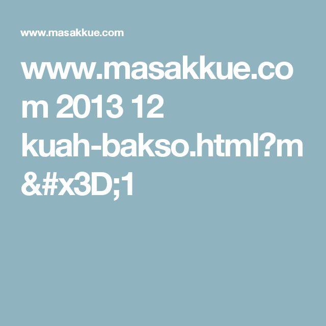 www.masakkue.com 2013 12 kuah-bakso.html?m=1