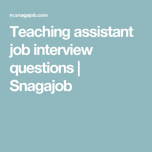 Teaching assistant job interview questions | Snagajob