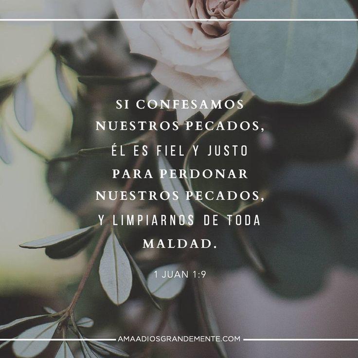 1 Juan 1:9 Si confesamos nuestros pecados, él es fiel y justo para perdonar nuestros pecados, y limpiarnos de toda maldad.