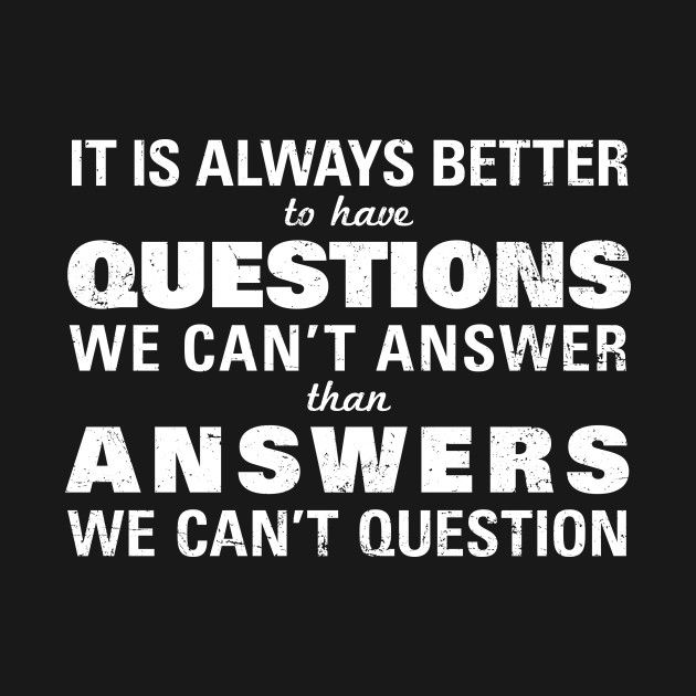 Questions Vs Answers Atheist Skeptic Funny Quotes