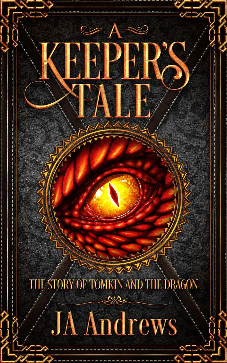 A Keeper's Tale: The Story Of Tomkin And The Dragon By Ja Andrews, Art