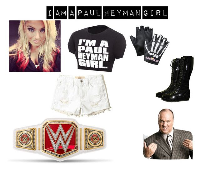 """""""I am a Paul Heyman Girl"""" by demondivaxx ❤ liked on Polyvore featuring Hollister Co."""