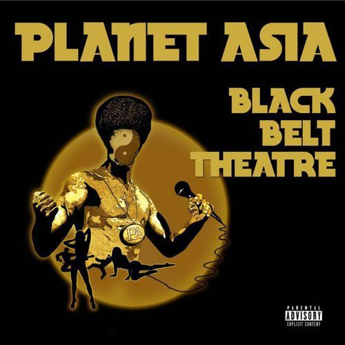 "Planet Asia – ""Black Belt Theatre"" (Album)"