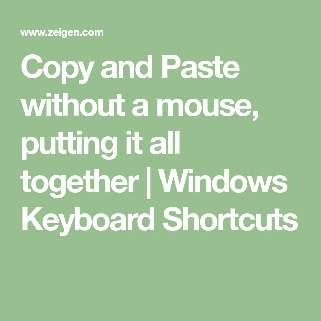 Copy and Paste without a mouse, putting it all together | Windows Keyboard Shortcuts