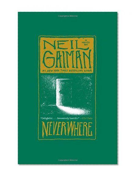 Neverwhere: A Novel/Neil Gaiman