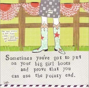 Put on those big girl boots!