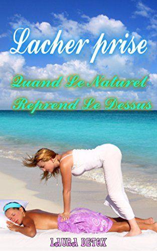 Lacher Prise: Quand le Naturel Reprend le Dessus       (l... https://www.amazon.fr/dp/B00NZBPYD4/ref=cm_sw_r_pi_dp_x_ez3MybRBNJFFP