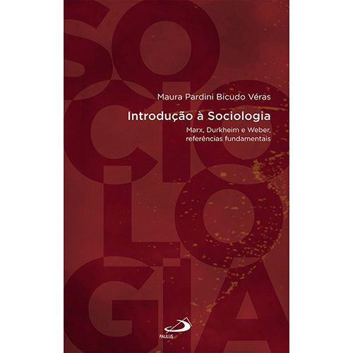 Livro - Introdução a Sociologia: Marx, Durkheim e Weber, Referências Fundamentais