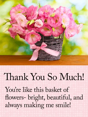 You are Like Flowers! Thank You Card: What's not to love about this Thank You card?! For starters, just look at those gorgeous flowers! They're the next-best thing to receiving a real basket of flowers. And the sentiment?! The absolute sweetest! This is a card sure to bring tears to anyone's eyes– tears of joy, of cours