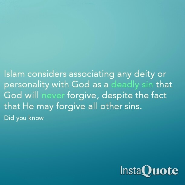 Shirk is an unforgivable sin