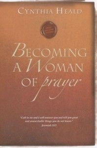 Bible study plans for women. Great Bible study ideas for beginners. Cynthia Heald Becoming a Woman of Prayer.