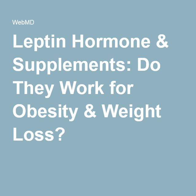 Leptin Hormone & Supplements: Do They Work for Obesity & Weight Loss?
