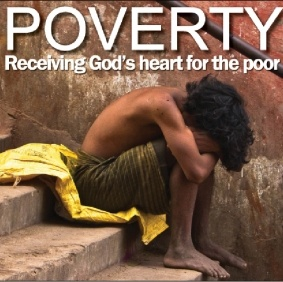 Poverty - Receiving the Heart of God for the Poor - Joy Magazine
