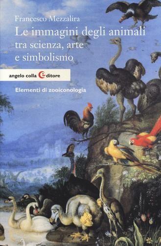 #Le immagini degli animali tra scienza arte edizione Colla editore  ad Euro 16.15 in #Colla editore #Arte e fotografia