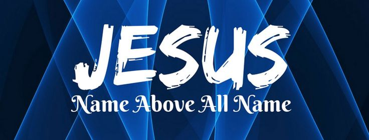 JESUS Name Above All Name, Christian Facebook Cover