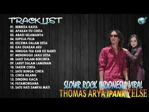 Thomas Arya Ipank Yelse Full Album Slow Rock Terbaru Dan Terpopuler 2020 Berbeza Kasta Youtube Instrumen Musik Lagu Terbaik Lagu