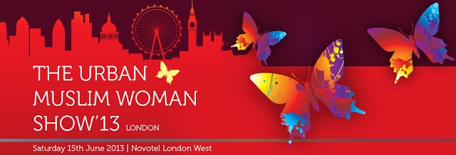 The Urban Muslim Woman Show 13  This June - an exceptional networking opportunity.  Further details visit http://asiansuk.blogspot.co.uk/