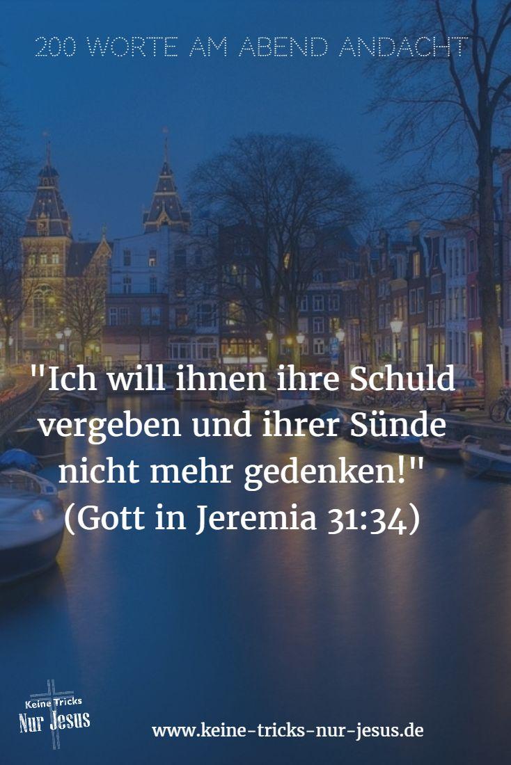 """Hegen Sie keinen Groll mehr gegen sich selbst. Freuen Sie sich stattdessen über Ihre von Jesus teuer erkaufte Identität als mit Gott versöhnter Mensch, über den Ihr Schöpfer sagt: """"denn ich will ihnen ihre Schuld vergeben und ihrer Sünde nicht mehr gedenken!"""" (Gott in Jeremia Kapitel 31, Vers 34) 0149 • Warum wollen Sie auf sich selber sauer sein?"""