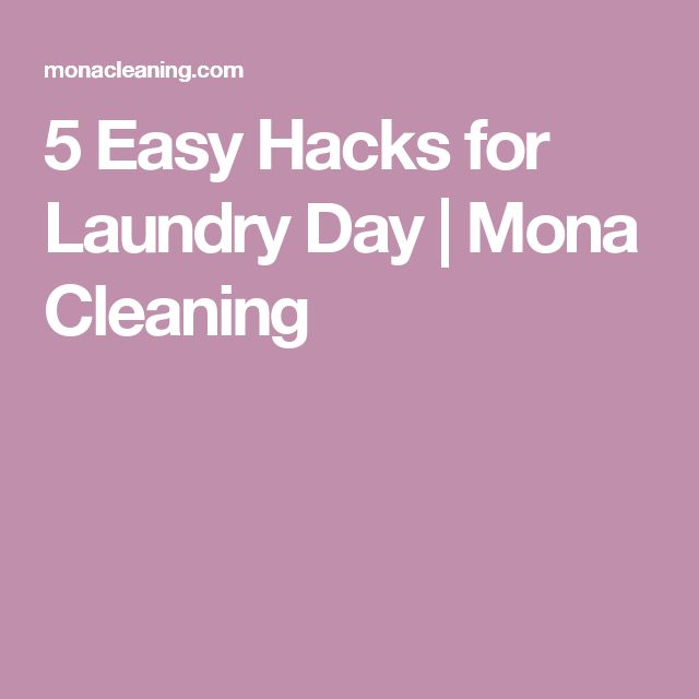 5 Easy Hacks for Laundry Day | Mona Cleaning