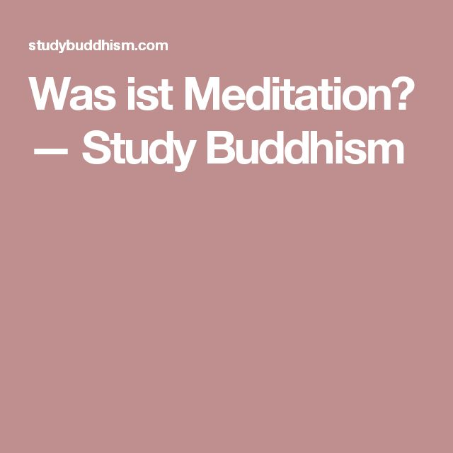 Was ist Meditation? — Study Buddhism