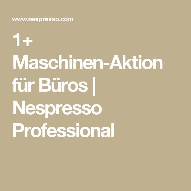 1+ Maschinen-Aktion für Büros | Nespresso Professional