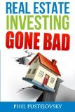 Real Estate Investing Gone Bad: 21 true stories of what NOT to do when investing in real estate and flipping houses - http://goo.gl/mh7B61