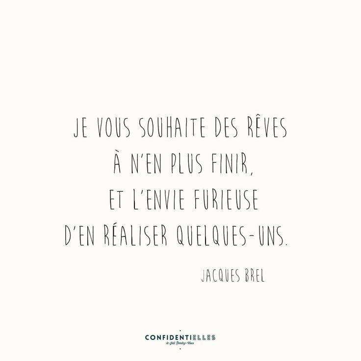 """citation du jour de Jacques Brel """" je vous souhaite des rêves à n'en plus finir. ..."""""""