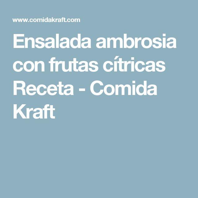 Ensalada ambrosia con frutas cítricas Receta - Comida Kraft