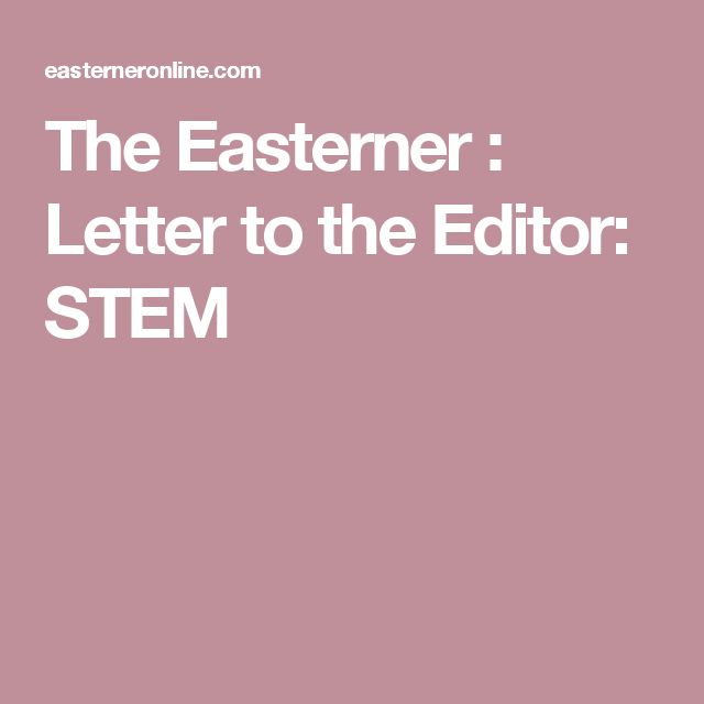 The Easterner : Letter to the Editor: STEM