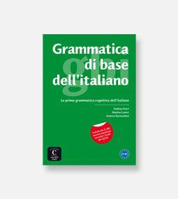 La prima grammatica cognitiva dell italiano. Per spiegare e comprendere con chiarezza la grammatica. Con più di 300 esercizi e tutte le soluzioni (A1-B1).
