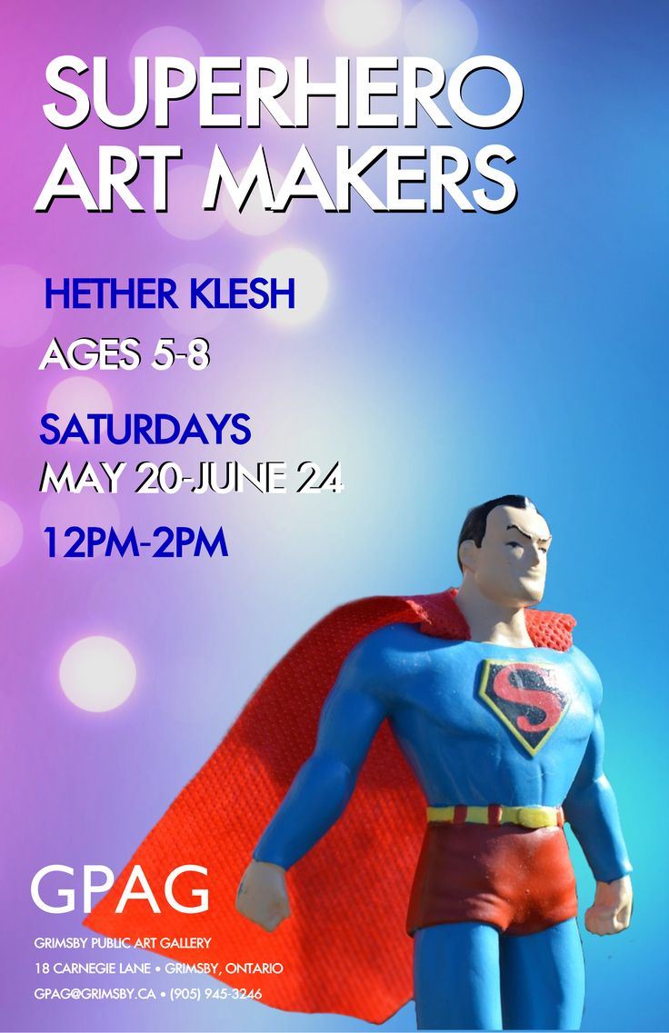 SUPERHERO ART MAKERS With Hether Klesh Ages 5-8 Saturdays: May 20 –June 24 12pm-2pm 6 Sessions $75 Members/$82 Non-Members  It's time toSave the World! In this Super-fun series participants will use a variety of powerful art techniques to create their own superheroes. Bring your super art-making-powers and prepare to save the day!