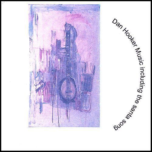 Dan Hooker Music Including the Santa Song [CD]