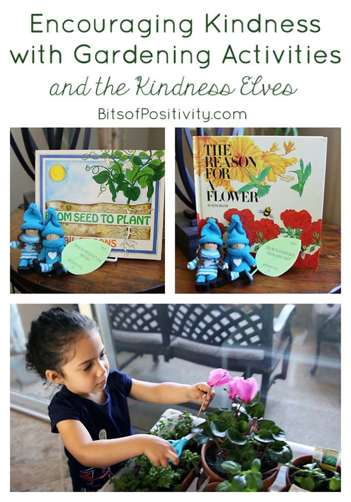 Ideas and resources for encouraging kindness with gardening activities and the Kindness Elves; multi-age activities for home or classroom.