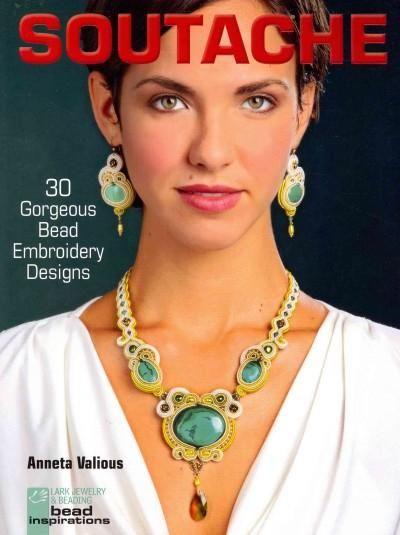 Soutache: 30 Gorgeous Bead Embroidery Designs