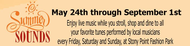 Free concerts each Friday/Saturday/Sunday at Stony Point Fashion Park
