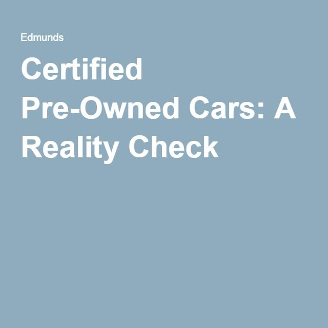 Certified Pre-Owned Cars: A Reality Check