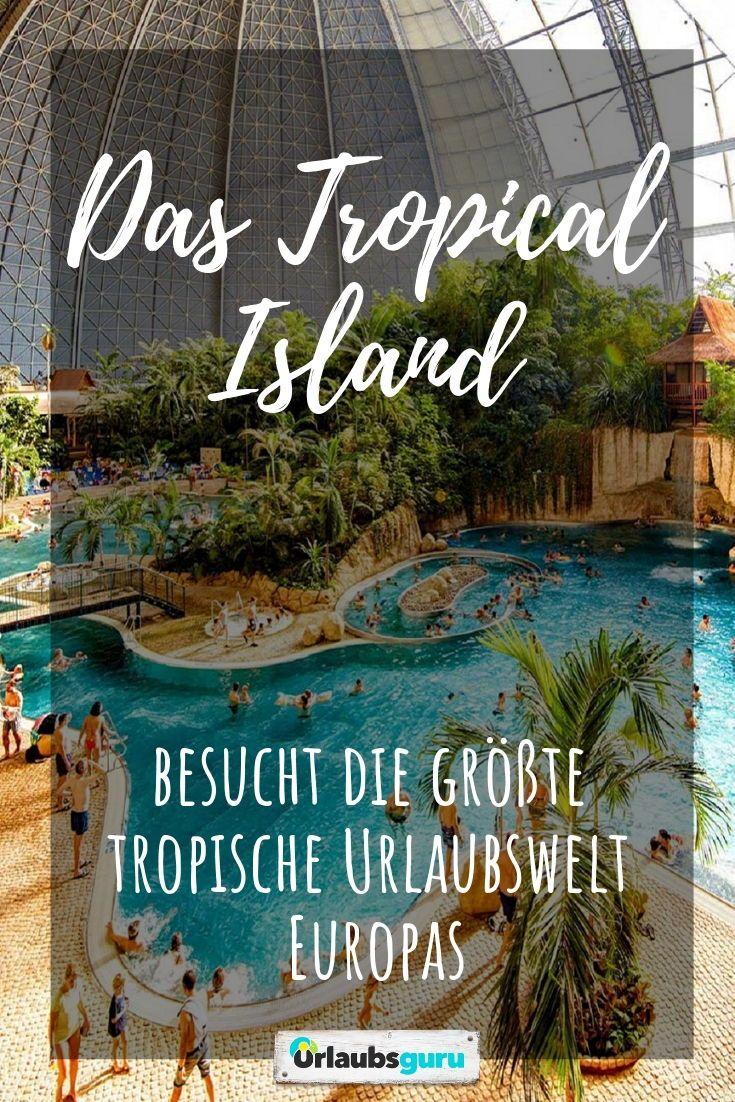 ᐅ Tropical Islands Ticket Angebote Wichtige Infos Urlaubsguru Urlaub Kurzurlaub Deutschland Spa Urlaub