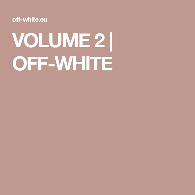 VOLUME 2 | OFF-WHITE