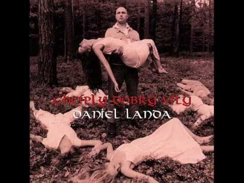 Daniel Landa - Chciply Dobry Vily
