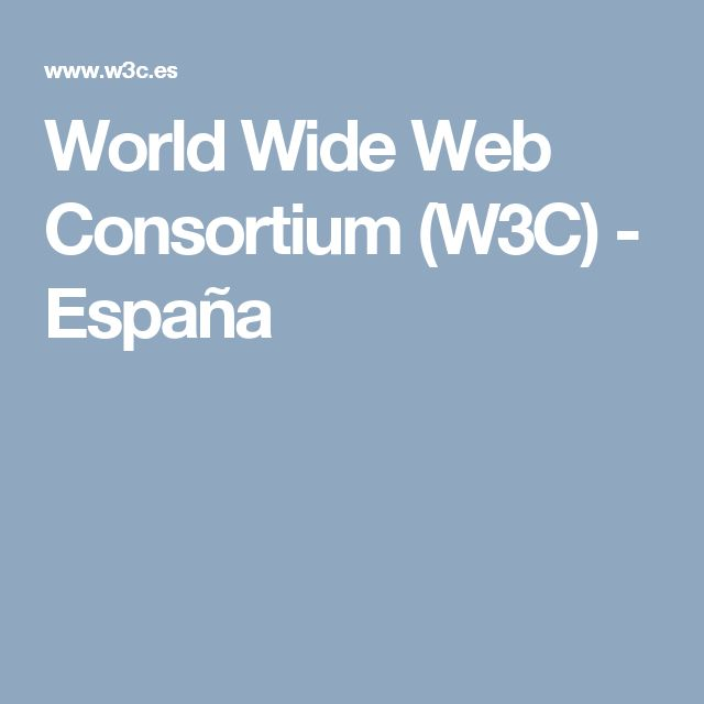 World Wide Web Consortium (W3C) - España