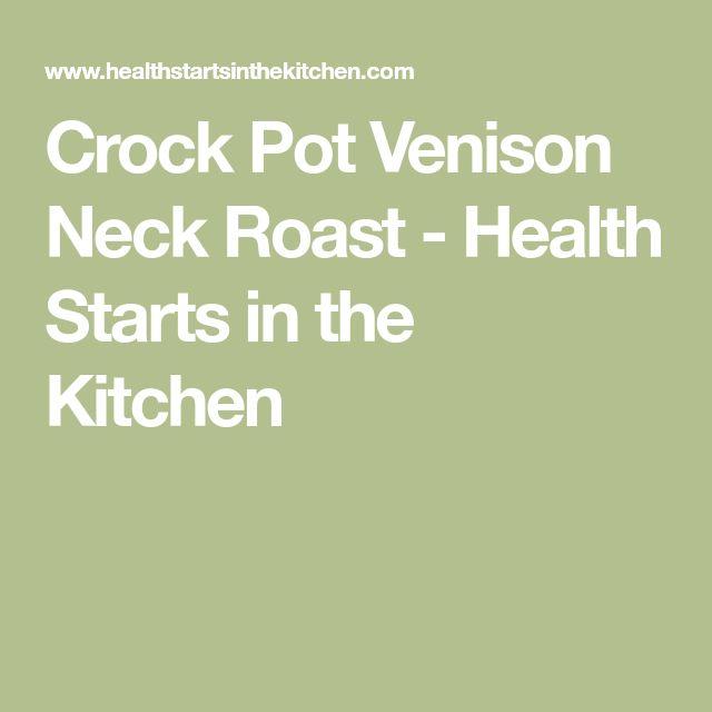 Crock Pot Venison Neck Roast - Health Starts in the Kitchen