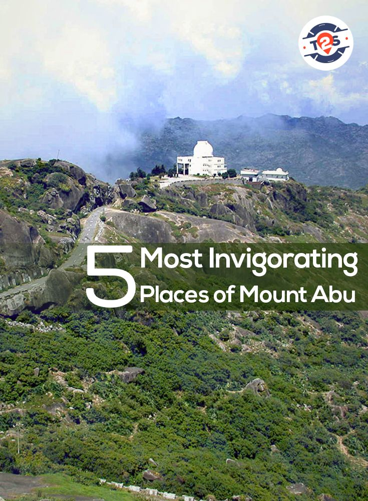 5 Most exhilarating places of #Mount Abu. You must plan a visit at least once in your lifetime.