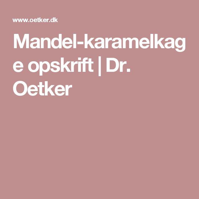 Mandel-karamelkage opskrift   Dr. Oetker