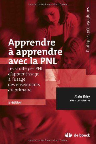 Apprendre à apprendre avec la PNL de Alain Thiry, http://www.amazon.fr/dp/2804154149/ref=cm_sw_r_pi_dp_mVR4sb11MSTR4