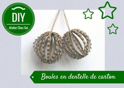 Fiche créative pour fabriquer une boule en dentelle de carton - DIY Atelier Chez Soi