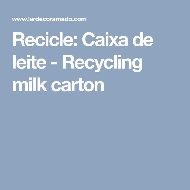 Recicle: Caixa de leite - Recycling milk carton #recyclingmilkcartons