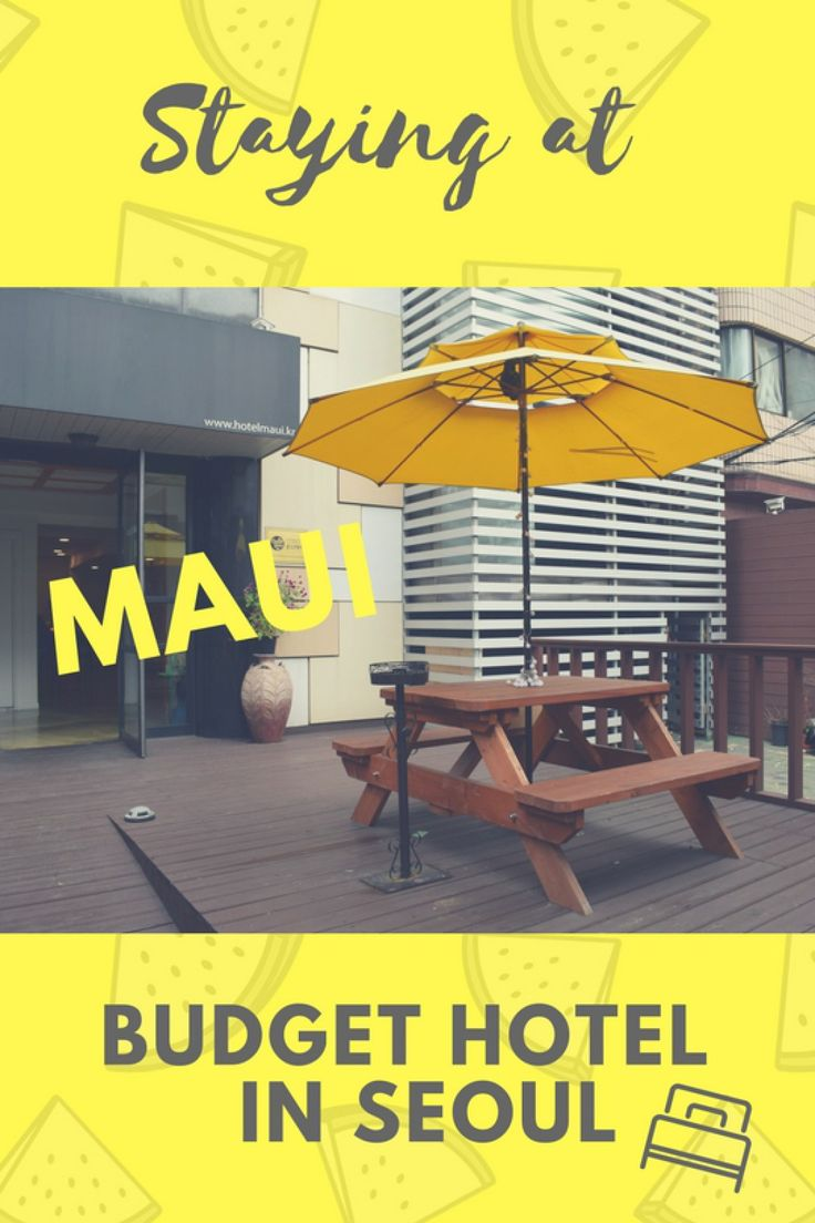 Staying at Budget Hotel Maui in Seoul, South Korea