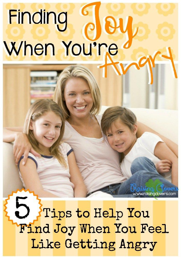 """Finding Joy When You're Angry: 5 Tips to Help You Find Joy When You Feel Like Getting Angry by Kristi Clover of Raising Clovers - Mommy anger is a real issue that plagues so many of us. Sometimes it feels like our """"mama bear"""" instincts get hijacked when anger starts to flare. Check out these 5 helpful tips to finding joy."""