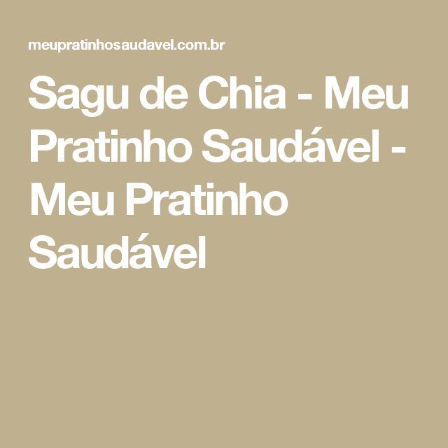 Sagu de Chia - Meu Pratinho Saudável - Meu Pratinho Saudável